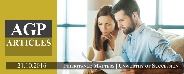 Inheritance Matters | Do you know when a person is unworthy of succession?
