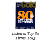 Top 80 Law Firms in Cyprus, 2015 Gold Magazine