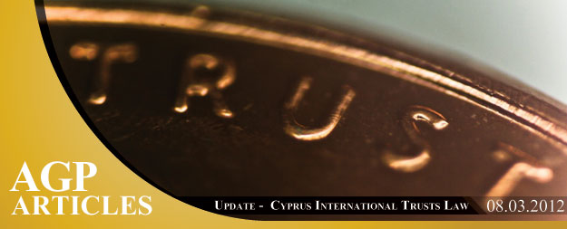 Trust Updates – Amendments to the Cyprus International Trusts Law