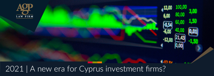 2021 | A new era for Cyprus Investment Firms?